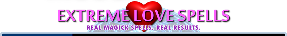 Spells for Love Cast - Real Magic Love Spell Castings that